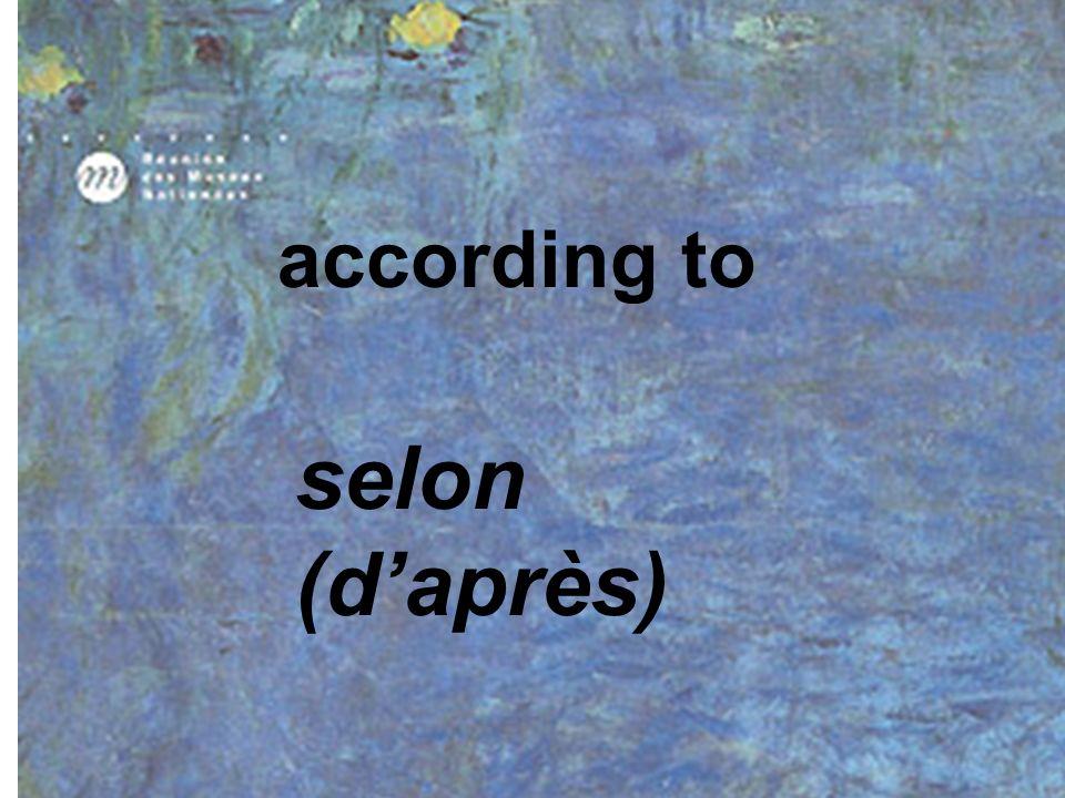 according to selon (d'après)