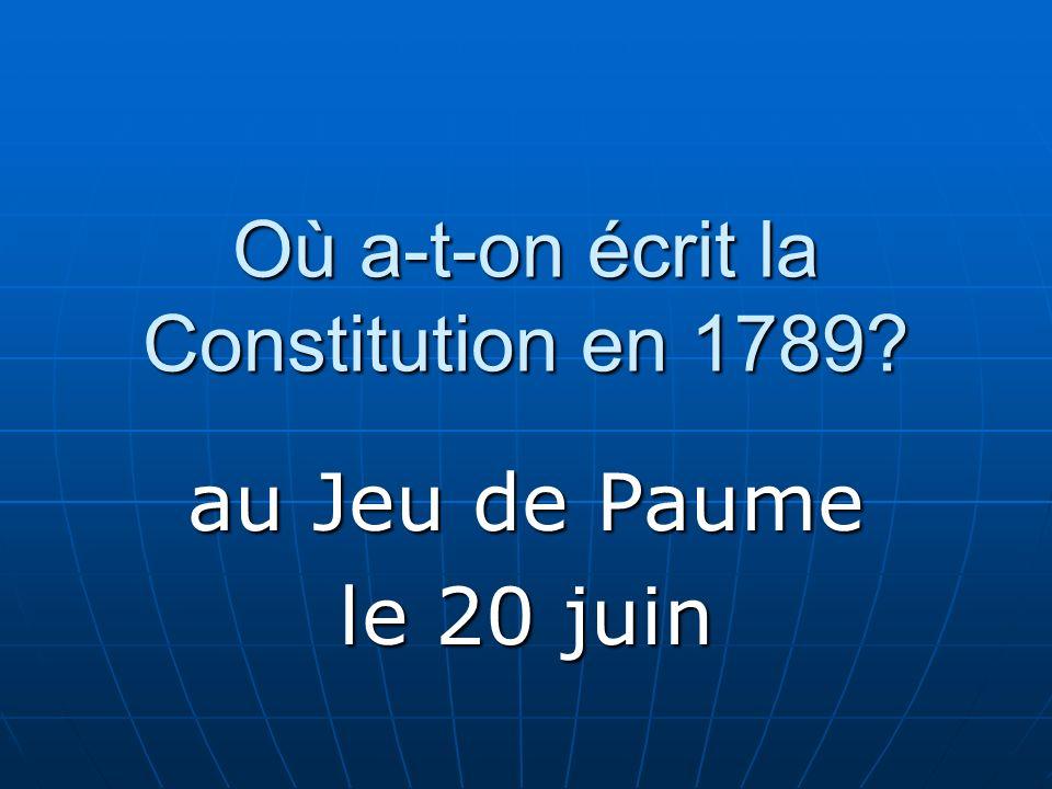 Où a-t-on écrit la Constitution en 1789