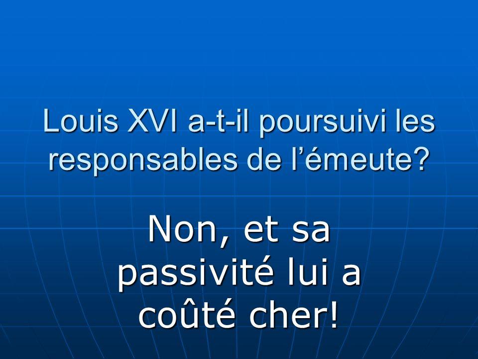 Louis XVI a-t-il poursuivi les responsables de l'émeute