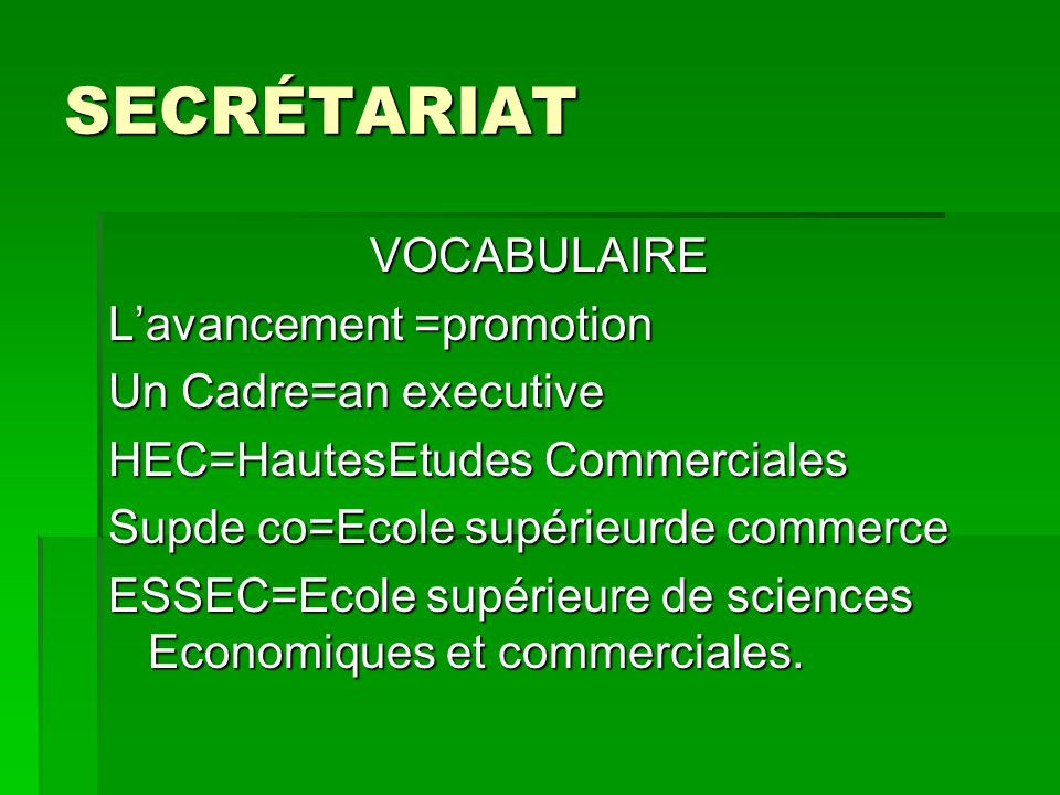SECRÉTARIAT VOCABULAIRE L'avancement =promotion Un Cadre=an executive