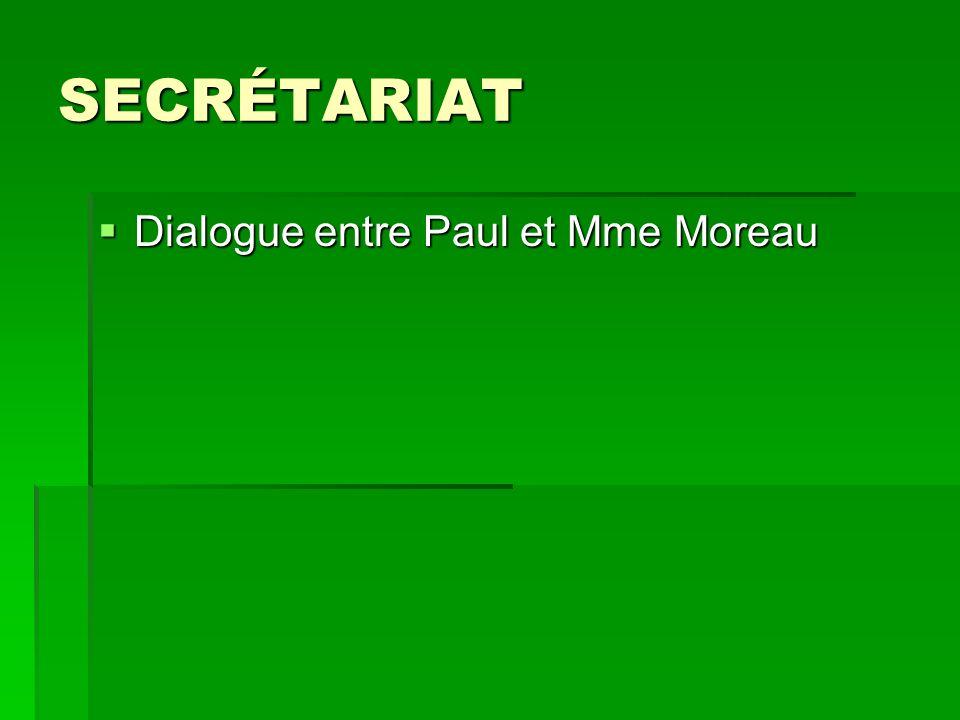 SECRÉTARIAT Dialogue entre Paul et Mme Moreau