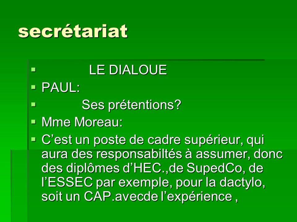 secrétariat LE DIALOUE PAUL: Ses prétentions Mme Moreau: