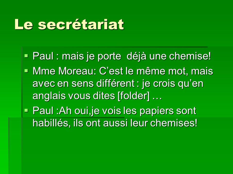 Le secrétariat Paul : mais je porte déjà une chemise!
