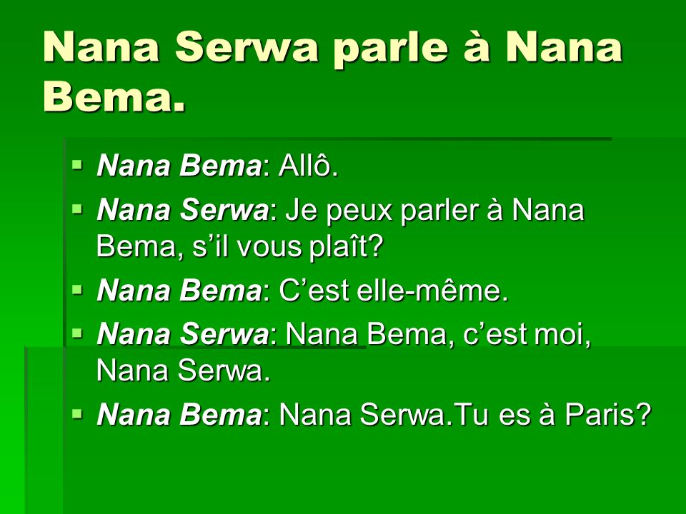 Nana Serwa parle à Nana Bema.
