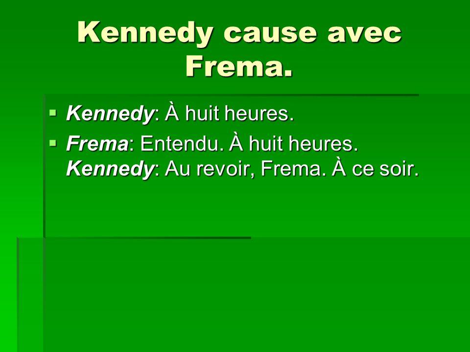 Kennedy cause avec Frema.
