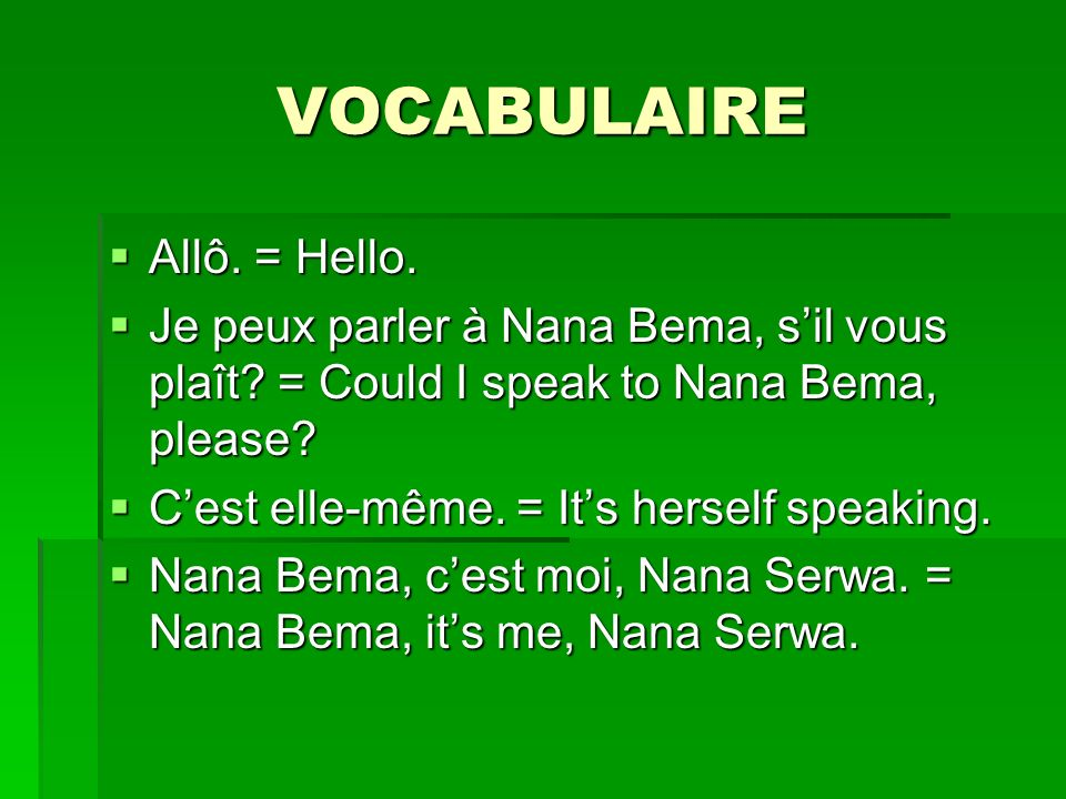 VOCABULAIRE Allô. = Hello.
