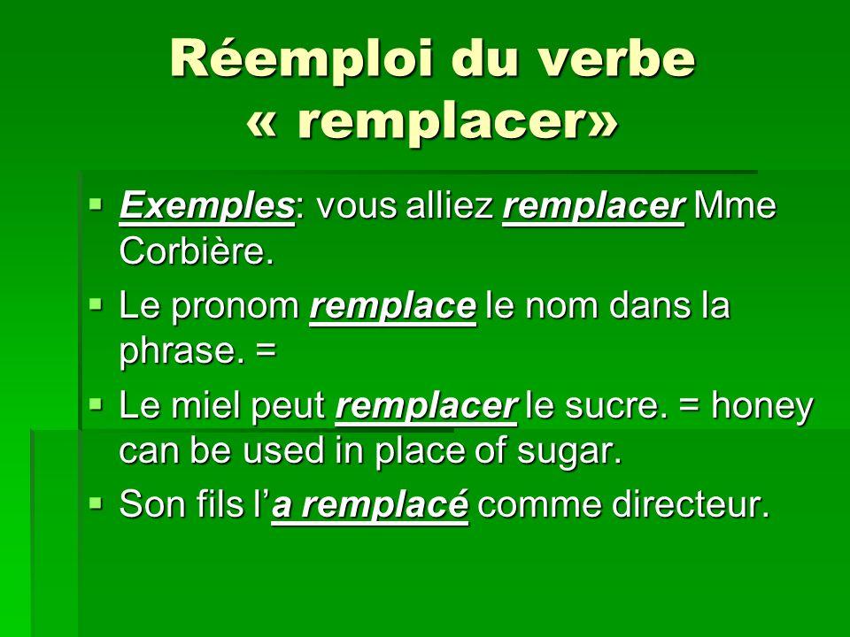 Réemploi du verbe « remplacer»