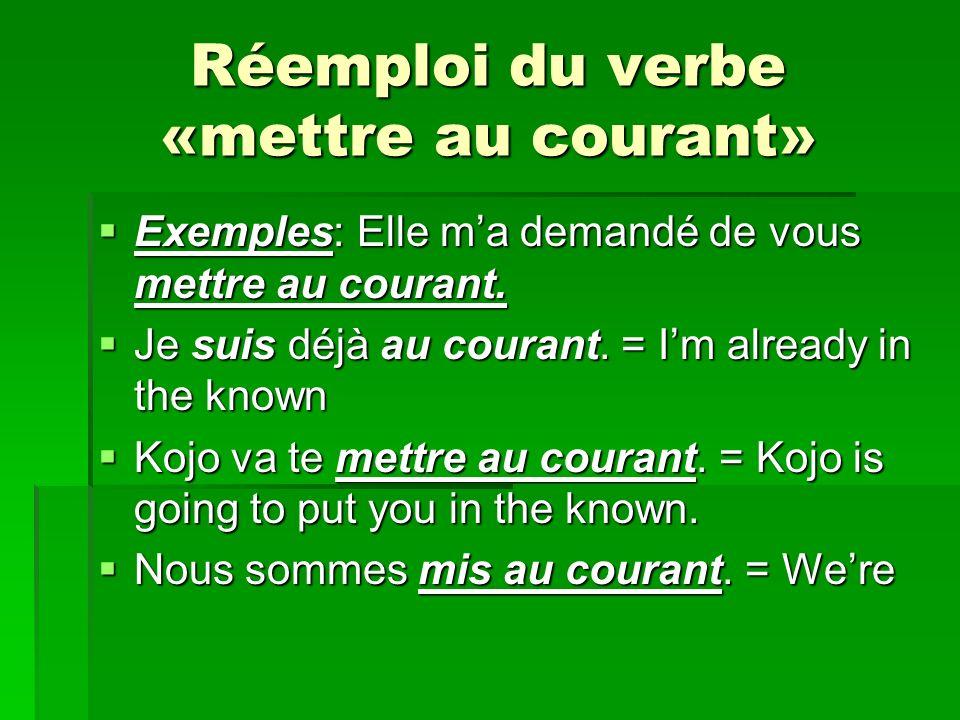 Réemploi du verbe «mettre au courant»