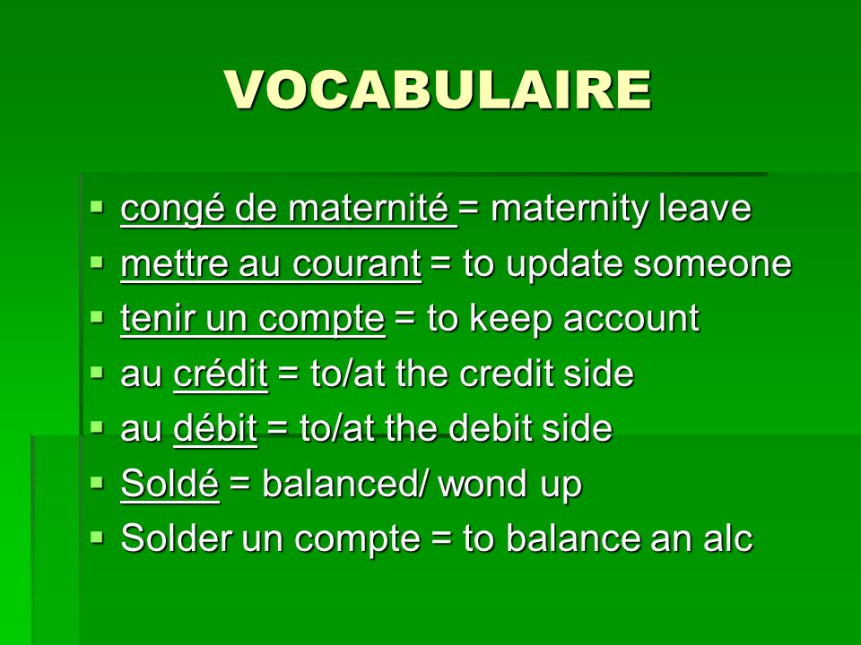 VOCABULAIRE congé de maternité = maternity leave