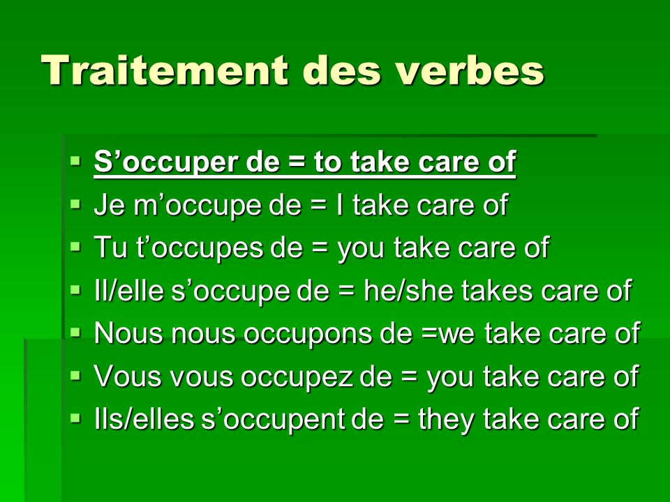Traitement des verbes S'occuper de = to take care of