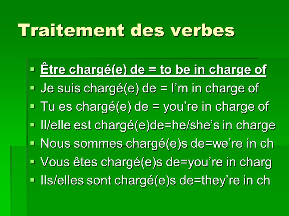 Traitement des verbes Être chargé(e) de = to be in charge of