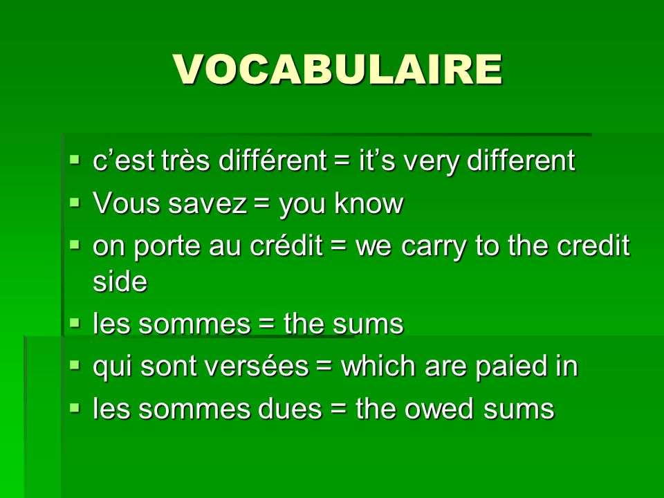 VOCABULAIRE c'est très différent = it's very different
