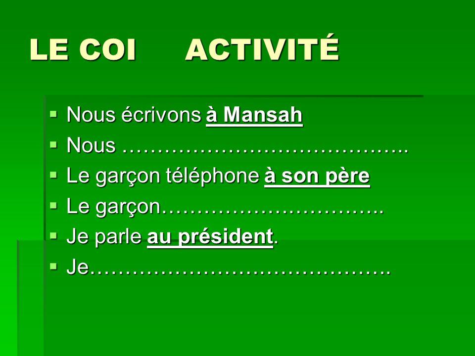 LE COI ACTIVITÉ Nous écrivons à Mansah Nous …………………………………..