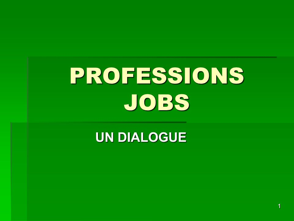 PROFESSIONS JOBS UN DIALOGUE