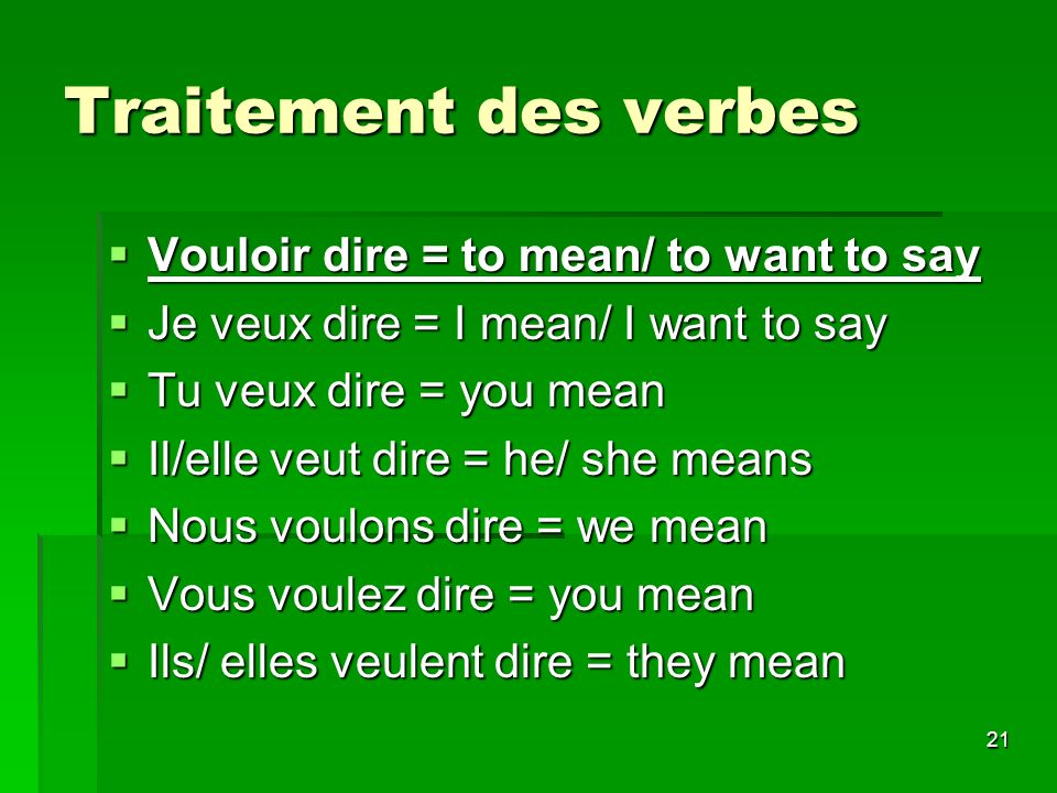 Traitement des verbes Vouloir dire = to mean/ to want to say