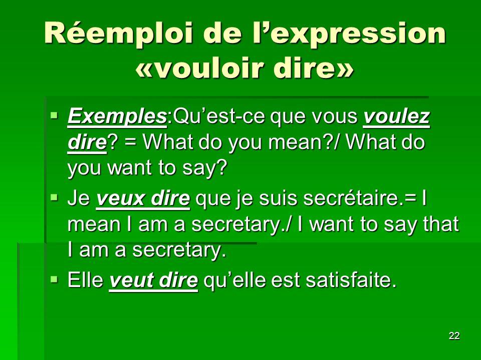 Réemploi de l'expression «vouloir dire»