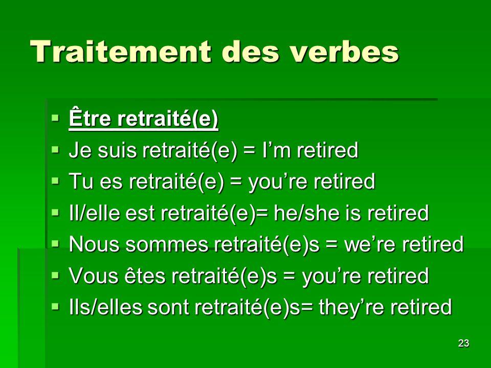 Traitement des verbes Être retraité(e)