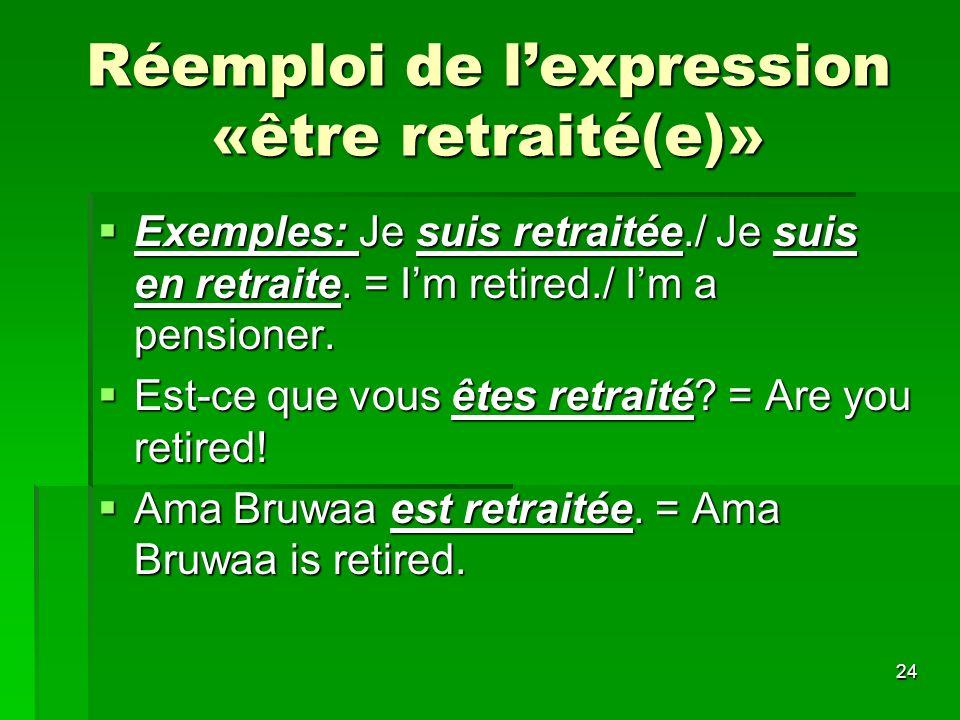 Réemploi de l'expression «être retraité(e)»