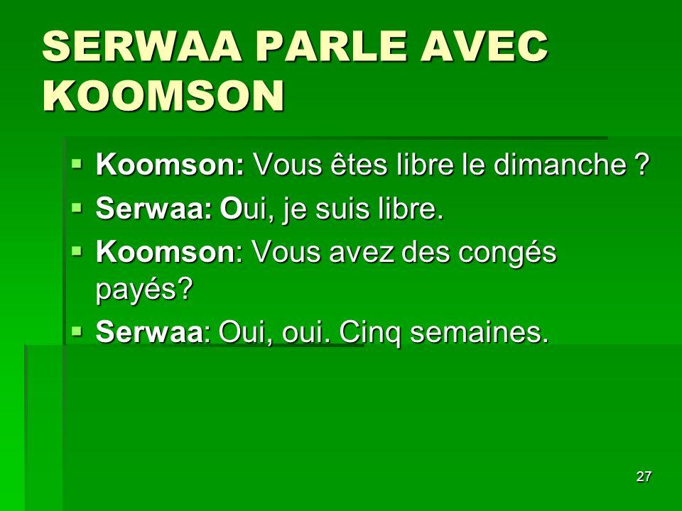 SERWAA PARLE AVEC KOOMSON