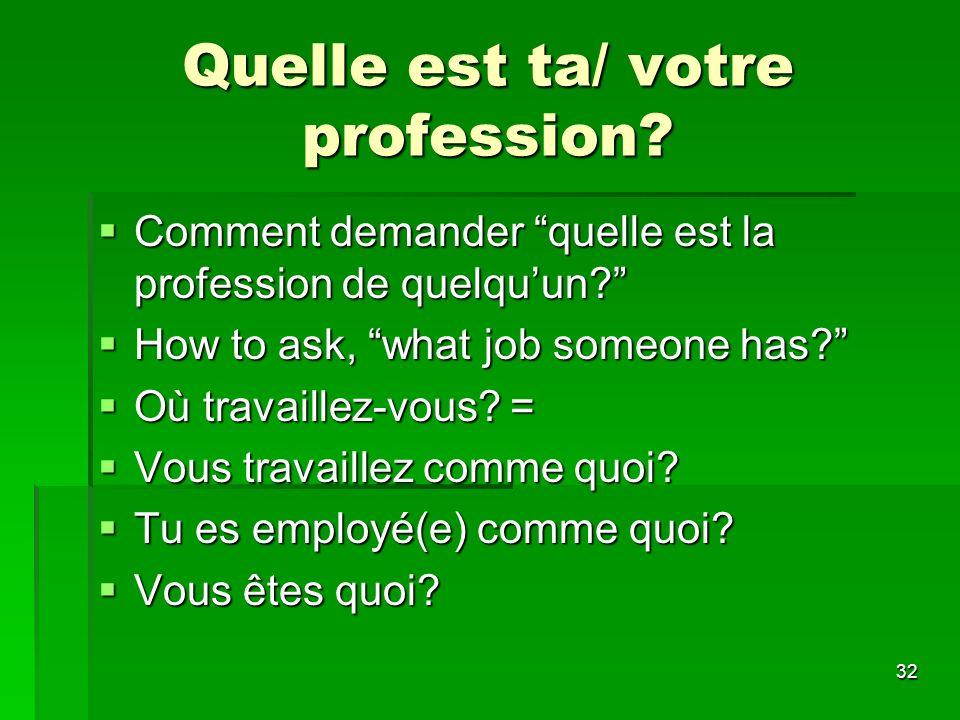 Quelle est ta/ votre profession