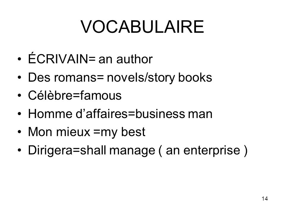 VOCABULAIRE ÉCRIVAIN= an author Des romans= novels/story books