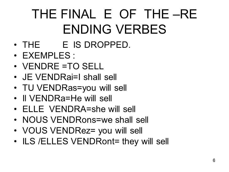 THE FINAL E OF THE –RE ENDING VERBES