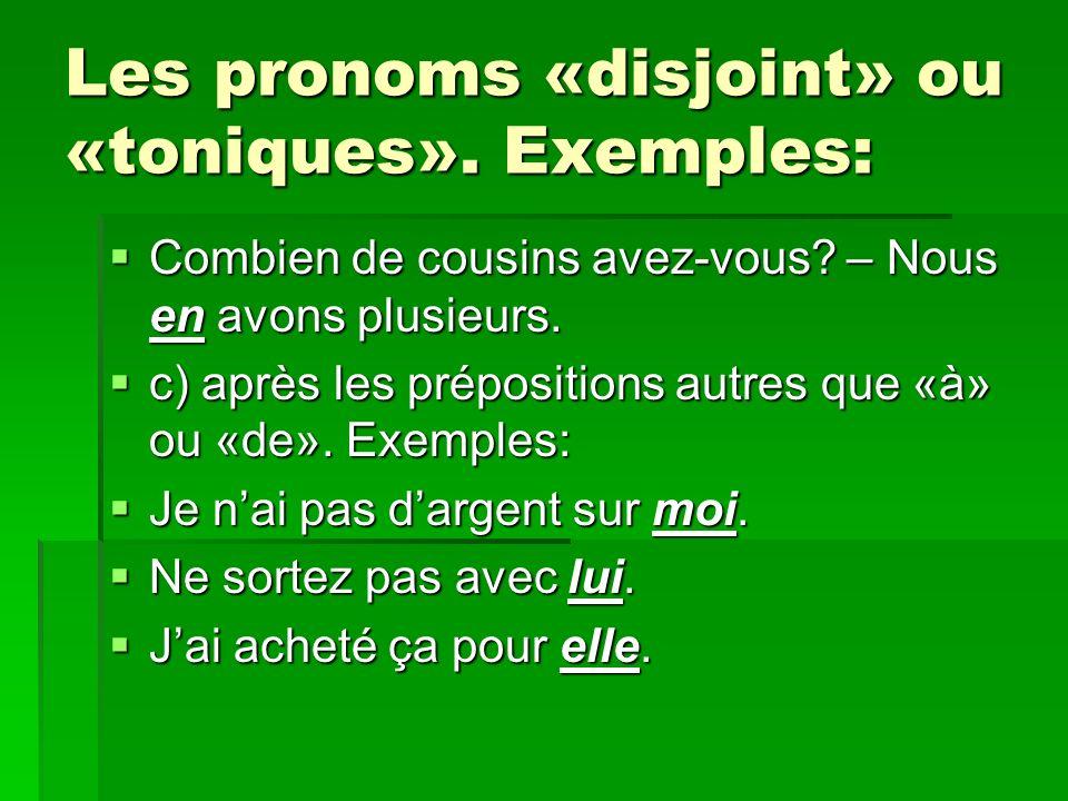 Les pronoms «disjoint» ou «toniques». Exemples: