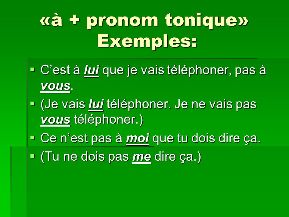 «à + pronom tonique» Exemples: