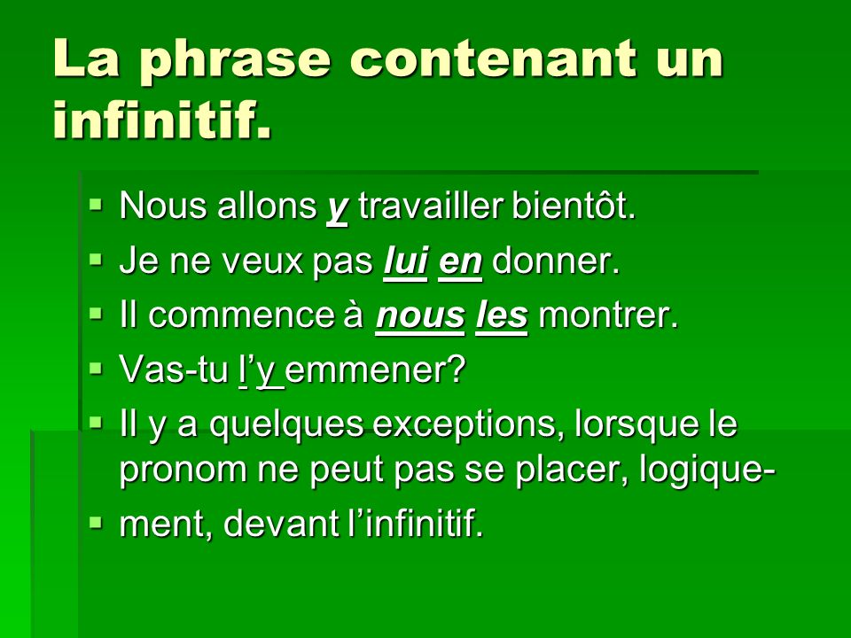 La phrase contenant un infinitif.