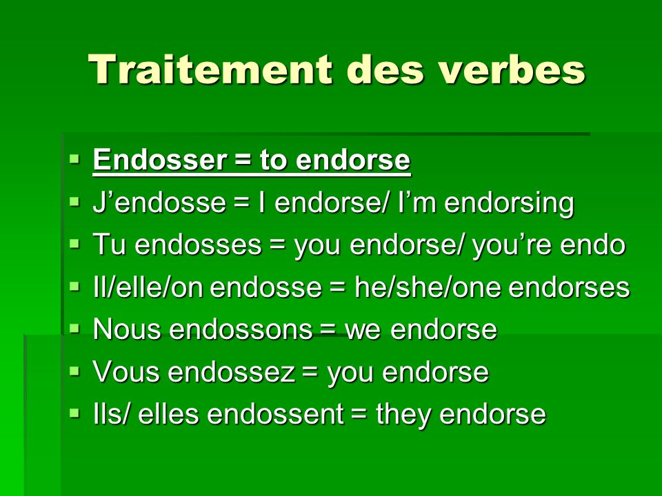 Traitement des verbes Endosser = to endorse