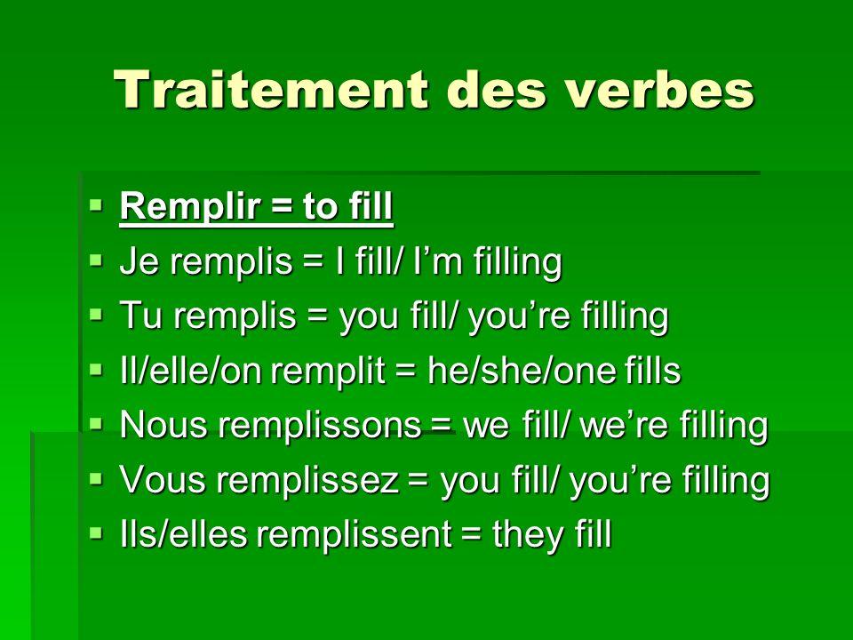 Traitement des verbes Remplir = to fill