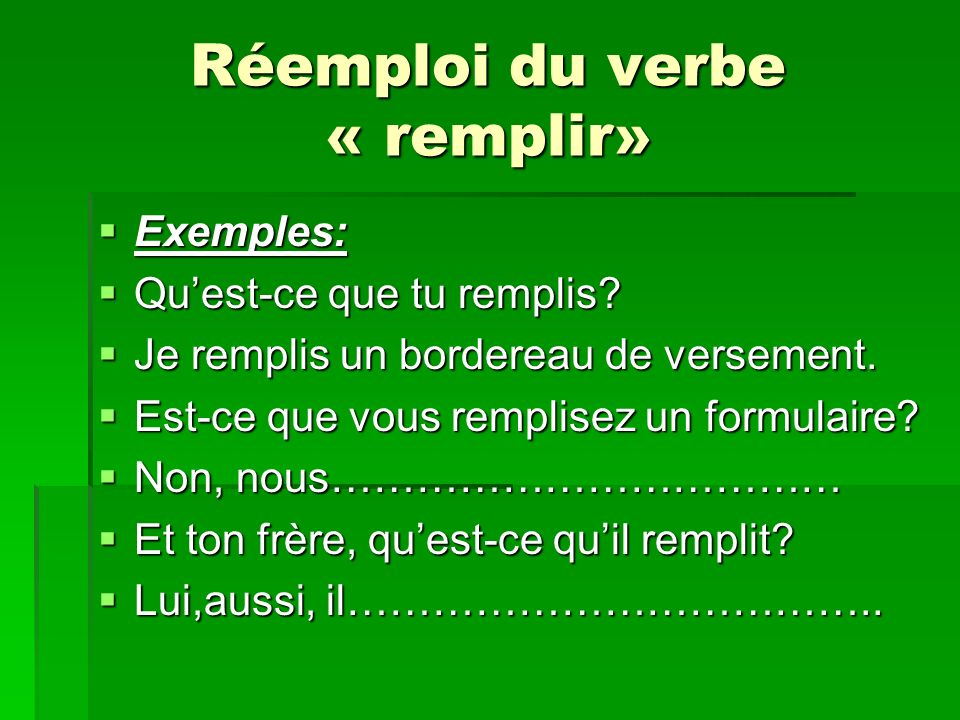 Réemploi du verbe « remplir»