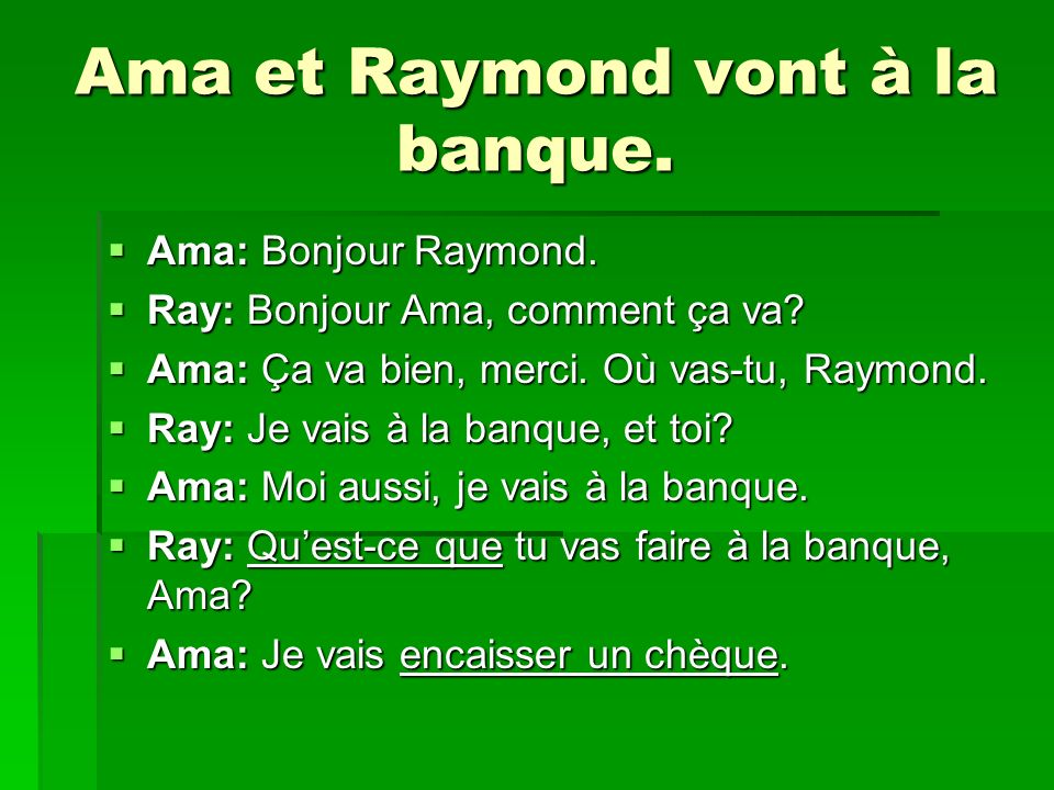 Ama et Raymond vont à la banque.