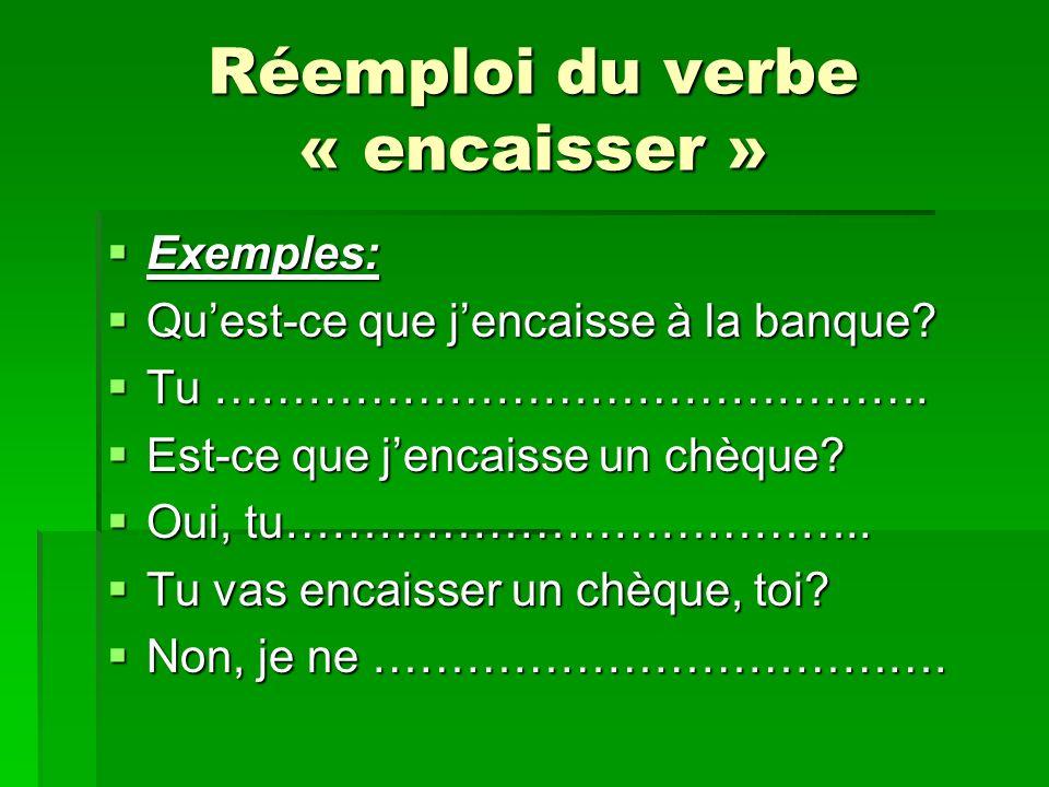 Réemploi du verbe « encaisser »