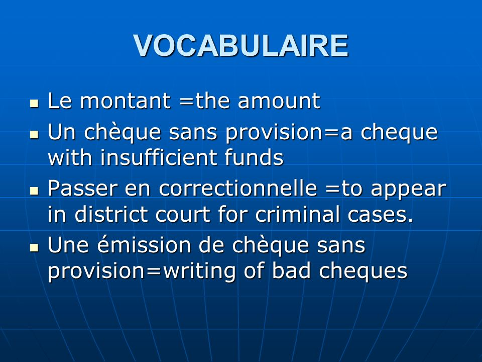 VOCABULAIRE Le montant =the amount