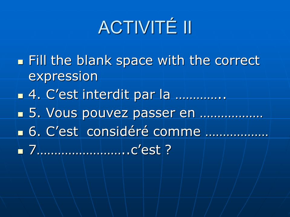 ACTIVITÉ II Fill the blank space with the correct expression