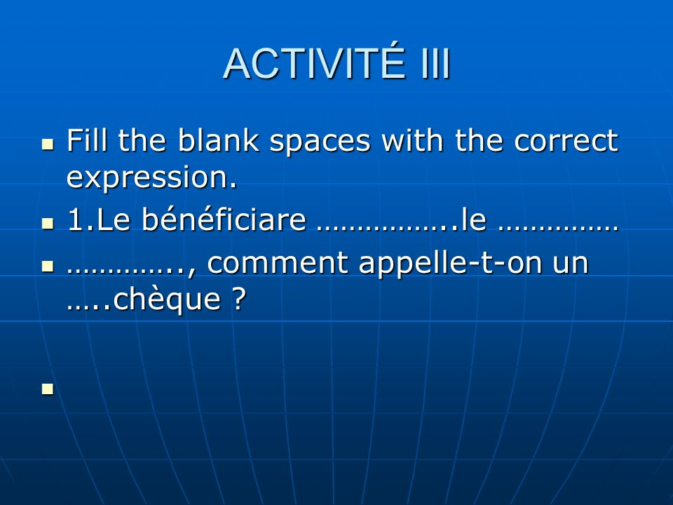 ACTIVITÉ III Fill the blank spaces with the correct expression.