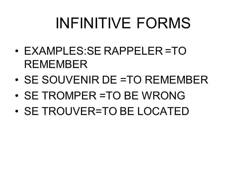 INFINITIVE FORMS EXAMPLES:SE RAPPELER =TO REMEMBER