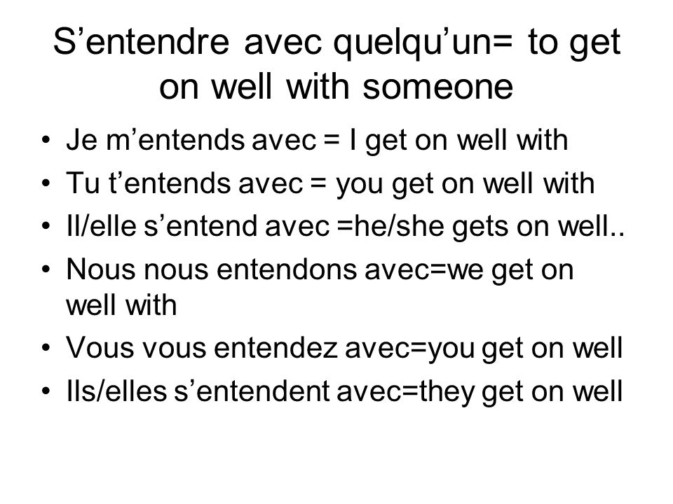 S'entendre avec quelqu'un= to get on well with someone