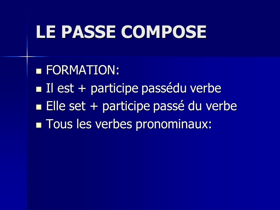 LE PASSE COMPOSE FORMATION: Il est + participe passédu verbe
