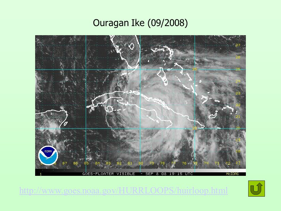 Ouragan Ike (09/2008) http://www.goes.noaa.gov/HURRLOOPS/huirloop.html