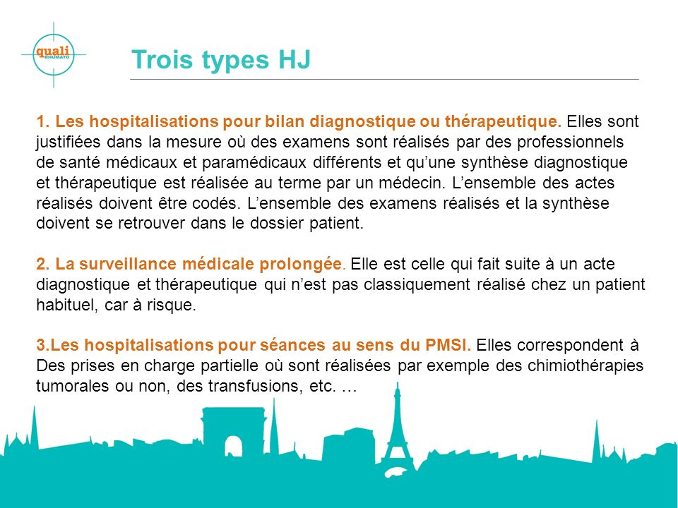 Trois types HJ 1. Les hospitalisations pour bilan diagnostique ou thérapeutique. Elles sont.