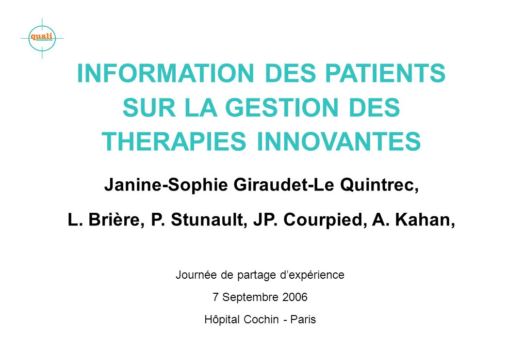 INFORMATION DES PATIENTS Janine-Sophie Giraudet-Le Quintrec,