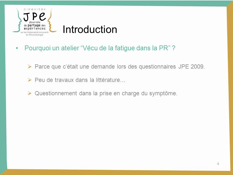 Introduction Pourquoi un atelier Vécu de la fatigue dans la PR