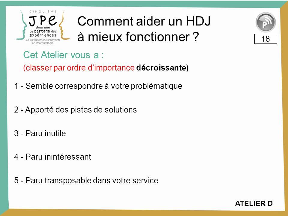 Comment aider un HDJ à mieux fonctionner Cet Atelier vous a : 18