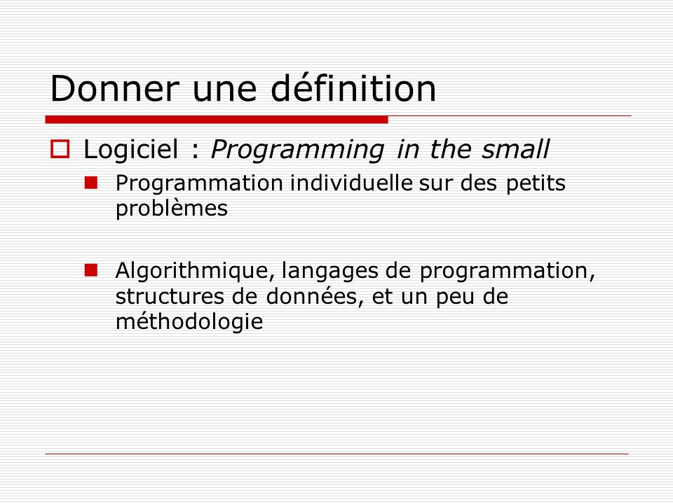 Donner une définition Logiciel : Programming in the small
