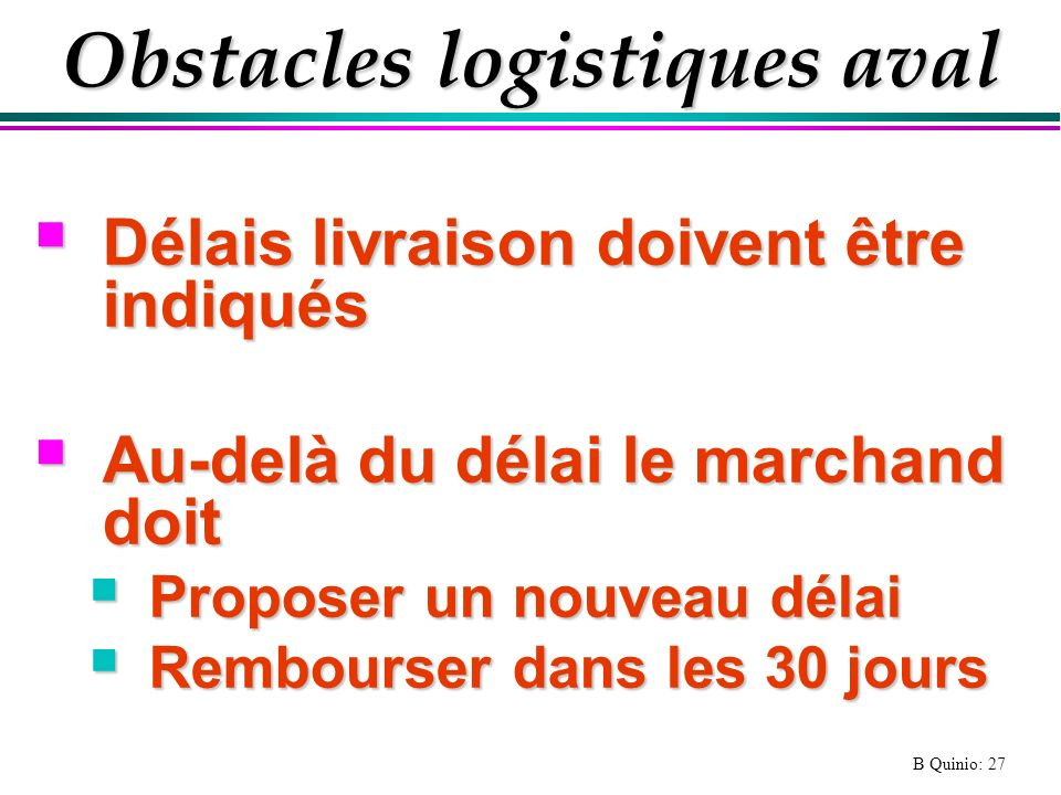 Obstacles logistiques aval