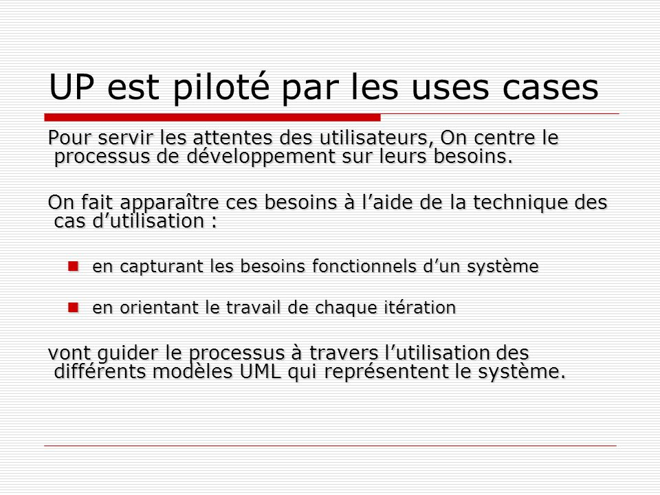 UP est piloté par les uses cases