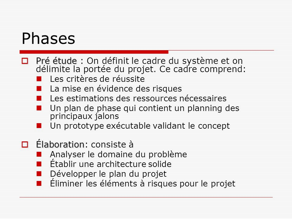 Phases Pré étude : On définit le cadre du système et on délimite la portée du projet. Ce cadre comprend: