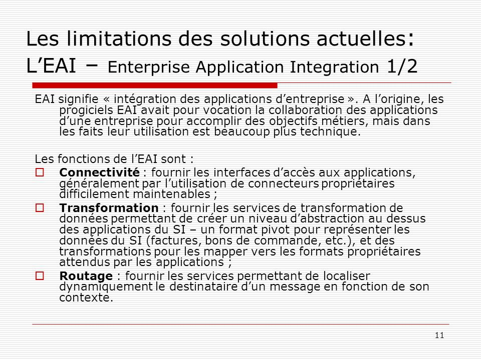 Les limitations des solutions actuelles: L'EAI – Enterprise Application Integration 1/2
